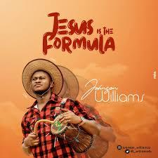 Music: Johnson Williams – Jesus Is The Formula @J_Williams4u ...