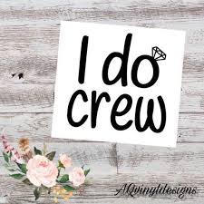I Do And I Do Crew Vinyl Decals Bachelorette Decals Bridal Etsy
