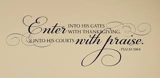 Enter Into His Gates With V1 Scripture Wall Decal