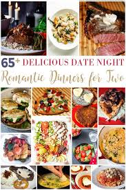 delicious date night romantic dinners