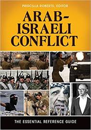 Amazon.com: Arab-Israeli Conflict: The Essential Reference Guide eBook:  Roberts, Priscilla: Kindle Store