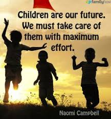 Image result for kids are our future quotes