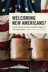 Welcoming New Americans?: Local Governments and Immigrant Incorporation,  Williamson