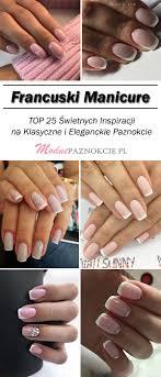 Francuski Manicure Top 25 Swietnych Inspiracji Na Klasyczne I