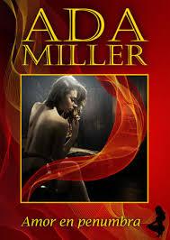 Amor en penumbra by Ada Miller