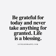 be grateful for today and live life happy happy life quotes to