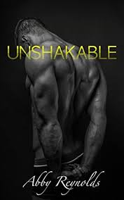 Unshakeable (Forehead Kisses #2) by Abby Reynolds