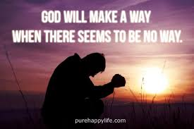 life quote god will make a way when there seems to be no way