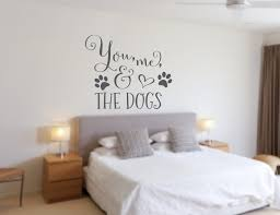 You Me And The Dogs Wall Decal Bedroom Wall Decal Master Bedroom Decal Living Room Wall Art Farmhouse Decal