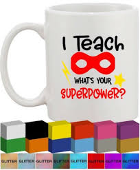 Mug Decal I Teach What S Your Superpower Vinyl Glass Sticker Graphic Home Garden Other Gift Party Supplies