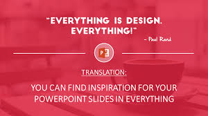 design quotes that will guide you to your best powerpoint