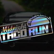 Midnight Taco Run Decal Sticker For Car Window Windshield Etsy