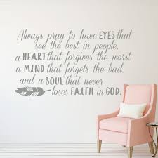 Amazon Com Prayer Wall Decor Always Pray To Have Eyes That See The Best In People Christian Faith Promoting Uplifting Removable Vinyl Wall Decal For Home Office Church Bedroom Handmade