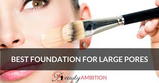 best foundation for large pores in 2020