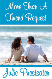 julie prestsater more than a friend request coming soon