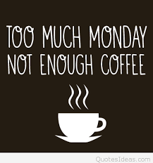 funny monday coffee quote and saying