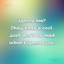 being ignored quotes and sayings images pictures page