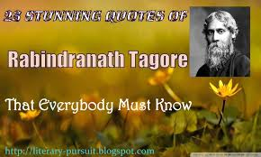 stunning quotes of rabindranath tagore that everybody must know