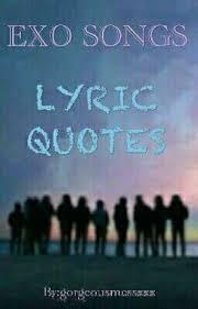 exo songs lyric quotes gorgeousmessxxx wattpad