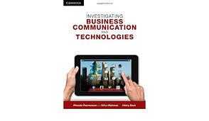 Investigating Business Communication and Technologies: Rasmussen, Rhonda,  Mylonas, Aliisa, Beck, Hilary: 9781107688056: Amazon.com: Books
