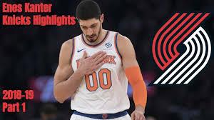 Enes Kanter Knicks Highlights 2018-19 | Part 1 [HD] - YouTube