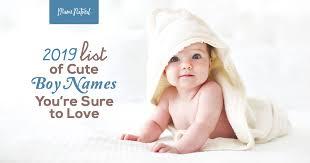 cute baby boy names for 2020 mama natural