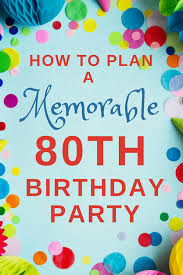 plan a memorable 80th birthday party