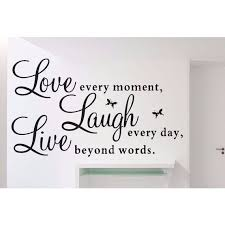 Shop Full Color Vinyl Decal Live Every Moment Laugh Every Day Love Beyond Words Wall Sticker Decal Size 22x35 Overstock 14380473