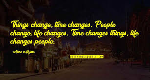 time changes relationships quotes top famous quotes about time