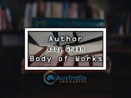 Abby Green Body of Works – Oeuvre – Australia Unwrapped
