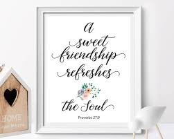 a sweet friendship refreshes the soul proverbs bible