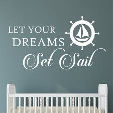 Nautical Wall Decal Let Your Dreams Set Sail Nursery Lettering