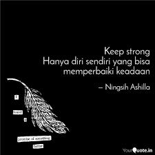 keep strong hanya diri se quotes writings by ningsih