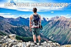 the best travel memories quotes blog