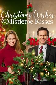 Christmas Wishes & Mistletoe Kisses (2019) Movie. How To Watch Streaming  Online & Reviews