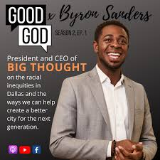 Good God - Honored to reintroduce our first guest in the Series on Race, Byron  Sanders. The CEO and President of Big Thought speaks on the racial inequity  in Dallas and the