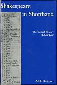Amazon.com: Shakespeare in Shorthand: The Textual Mystery of King Lear  (9781611491104): Davidson, Adele: Books