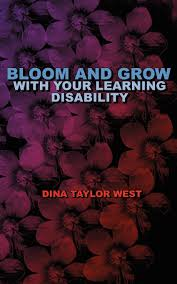 Bloom and Grow with Your Learning Disability: West, Dina: 9780977483327:  Books - Amazon.ca
