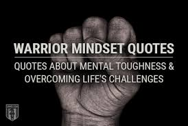 warrior mindset quotes quotes about mental toughness and the