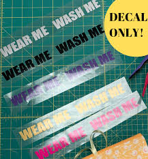 Wash Me Wear Me Iron On Vinyl Decal Only Crafty Gemini