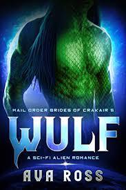 Amazon.com: WULF: A Sci-Fi Alien Romance (Mail-Order Brides of Crakair Book  5) eBook: Ross, Ava: Kindle Store