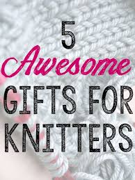gifts for the knitter