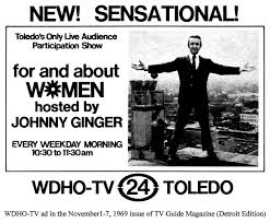 For and About Women Hosted by Johnny Ginger (WDHO-TV Toledo) #1969 ...