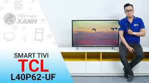 Dòng Smart Tivi TCL 4K P62-UF (40 inch, 50 inch) - YouTube
