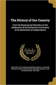 The History of Our Country: Richardson, Abby Sage 1837-1900, Perkins,  Granville 1830-1895, Bush, Charles Green 1842-1909: 9781363035670:  Amazon.com: Books