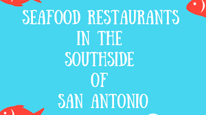 Seafood Restaurants in the Southside of ...