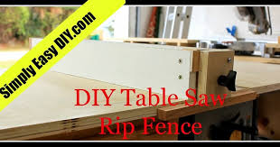 Simply Easy Diy Diy Table Saw Workstation Part 2 Rip Fence