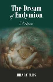 The Dream of Endymion : Hilary Ellis : 9781789555912