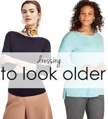 how to look older get fashion