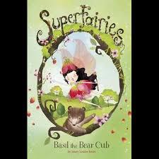Basil the Bear Cub, Superfairies by Janey Louise Jones | 9781479586417 |  Booktopia